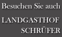 Landgasthof Schrüfer